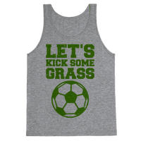 Let's Kick Some Grass