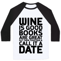 Wine Is Good, Books Are Great Baseball