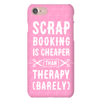 Scrapbooking Is Cheaper Than Therapy phone case