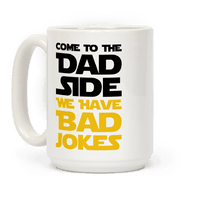 Come To The Dad Side We Have Bad Jokes - Parody Mug