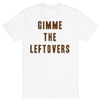 GIMME THE LEFTOVERS (THANKSGIVING)