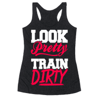 Look Pretty Train Dirty