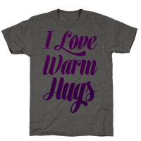 I Love Warm Hugs