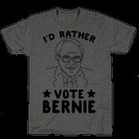 I'd Rather Vote Bernie Tee