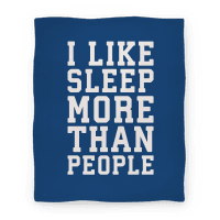 I Like Sleep More Than People