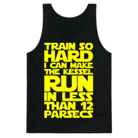 I Train So Hard I Can Make The Kessel Run In Less Than 12 Parsecs Tank