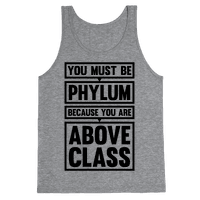 You Must Be Phylum Because You Are Above Class