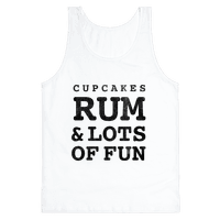 Cupcakes, Rum & Lots of Fun (things i love tank)