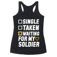 Single Taken Waiting For My Soldier Racerback