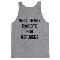 Will Trade Racists For Refugees Tank