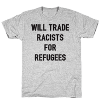 Will Trade Racists For Refugees