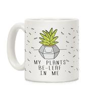 My Plants Be-Leaf In Me
