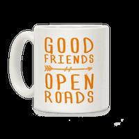 Good Friends Open Roads
