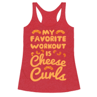My Favorite Workout Is Cheese Curls