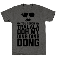 Oh You Touch My Tralala