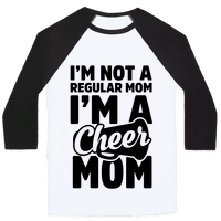 I'm Not A Regular Mom, I'm A Cheer Mom