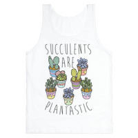 Succulents Are Plantastic