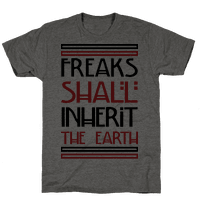 Freaks Shall Inherit the Earth