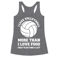 I Love Volleyball More Than Food