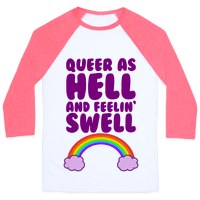 Queer As Hell And Feelin' Swell