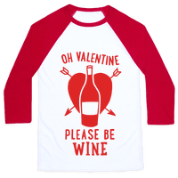 Oh Valentine, Please Be Wine