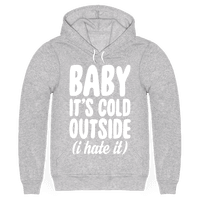 Baby It's Cold Outside (I Hate It)