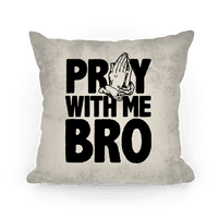 Pray with Me Bro