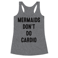 Mermaids Don't Do Cardio