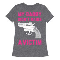 Daddy Didn't Raise A Victim