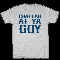 Challah At Ya Goy