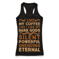 I Like My Coffee Like I Like My Dark Gods