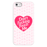 Don't Fucking Touch Me Phonecase