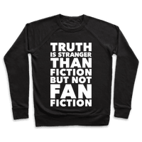 Truth Is Stranger Than Fiction But Not Fanfiction