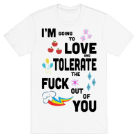 I'm Going to Love and Tolerate the FUCK Out of You