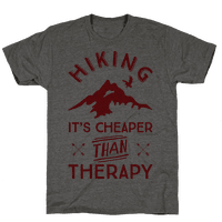 Hiking It's Cheaper Than Therapy Tee