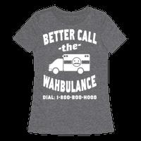 Better Call the Wahbulance
