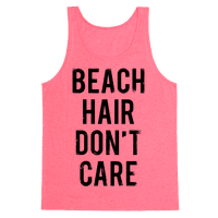Beach Hair Don't Care Tank