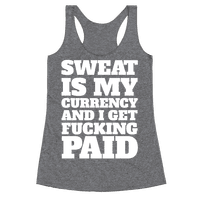 Sweat Is My Currency