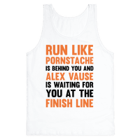 Run Like Pornstache Is Behind You And Alex Vause Is Waiting For You At The Finish Line Tank