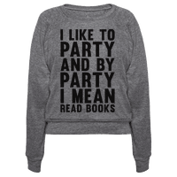 I Like To Party And By Party I Mean Read Books Pullover