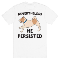 Nevertheless He Persisted (Olly The Jack Russell)