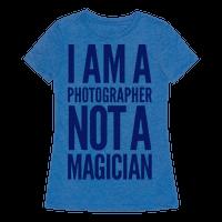 I Am A Photographer Not A Magician