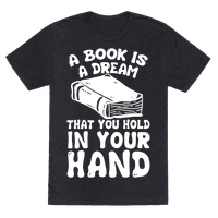 A Book Is A Dream You Hold In Your Hand
