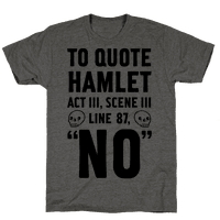 To Quote Hamlet Act III, Scene iii Line 87, No Tee