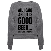 All I Care About is Good Beer...And Like 2 People