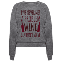 I've Never Met A Problem Wine Couldn't Solve