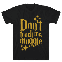Dont Touch Me Muggle