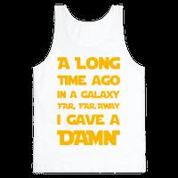 A Long Time Ago in a Galaxy Far Far Away, I Gave a Damn!
