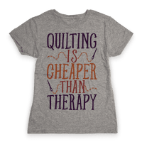 Quilting Is Cheaper Than Therapy