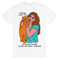 Please Love Me Cat